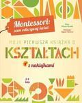 Chiara Piroddi - Montessori: Moja pierwsza książka o kształtach