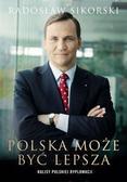 Sikorski Radosław - Polska może być lepsza