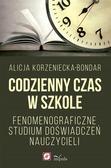 Alicja Korzeniecka-Bondar - Codzienny czas w szkole. Fenomenograficzne...