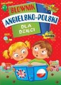 praca zbiorowa - Słownik angielsko-polski dla dzieci