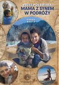 Bauta Hanna - Przez pół świata mama z synem w podróży