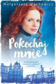 Wachowicz Małgorzata - Pokochaj mnie