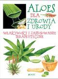 Raiser Ulrike - Aloes dla zdrowia i urody Właściwości i zastosowanie terapeutyczne