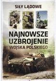 Najnowsze uzbrojenie Wojska Polskiego Siły lądowe
