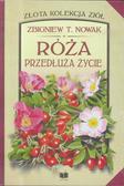 Zbigniew T.Nowak - Róża. Przedłuża życie
