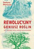 Stefano Mancuso, Anna Wziątek - Rewolucyjny geniusz roślin