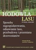 Andrzej Jaworski - Hodowla lasu T.1 Sposoby zagospodarowania.. w.2