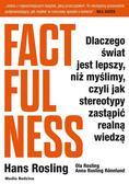 praca zbiorowa - Factfulness. Dlaczego świat jest lepszy...