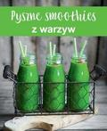 praca zbiorowa - Pyszne smoothies z warzyw
