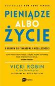 Robin Vicki, Dominguez Joe - Pieniądze albo życie. 9 kroków do finansowej niezależności