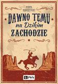 Korczyński Piotr - Dawno temu na Dzikim Zachodzie