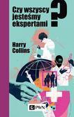 Collins Harry - Czy wszyscy jesteśmy ekspertami?