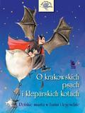 Barbara Tylicka - O krakowskich psach i kleparskich kotach ...
