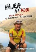 Mieczysław Bieniek - Hajer na kole, czyli rowerem po Kirgistanie...