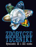 M. Wójtowskic - Zdobycze techniki. Wynalazki XX i XXI wieku