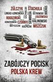 praca zbiorowa - Zabójczy pocisk. Polska krew