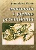 Stanisława Kalus - Anatomia i piękno przemijania