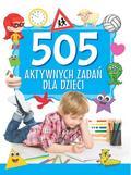 Praca zbiorowa - 505 aktywnych zadań dla dzieci