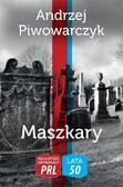 Andrzej Piwowarczyk - Najlepsze kryminały PRL. Maszkary