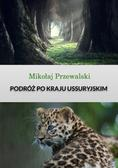 Przewalski Mikołaj - Podróż po kraju Ussuryjskim