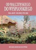 Kluszczyński Ryszard J. - Od Malczewskiego do Wyspiańskiego. Malarze młodej Polski