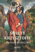 Hubert Wołącewicz - Modlitewnik. Święty Krzysztofie - prowadź..