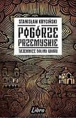 Stanisław - Pogórze Przemyskie. Tajemnice doliny Wiaru
