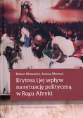 Kłosowicz Robert, Mormul Joanna - Erytrea i jej wpływ na sytuację polityczną w Rogu Afryki