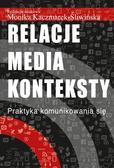 Relacje media konteksty. Praktyka komunikowania się