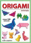 Guzowska Beata - Origami Zwierzęta. Ponad 100 naklejek. Cuda z papieru