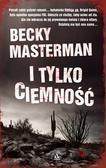 Masterman Becky - I tylko ciemność
