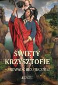Wołącewicz Hubert - Święty Krzysztofie Prowadź bezpiecznie modlitewnik