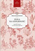 Senderski Mateusz Emanuel - Zioła na odporność Mądrość natury Tom 10. Naturalne sposoby na wzmocnienie organizmu