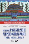 Anida Szafrańska, Mateusz Penczek - Wybrane przestrzenie niepełnosprawności