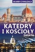 Wojtyczka Paweł - Skarby cywilizacji. Katedry i kościoły świata
