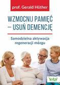 Huther Gerald - Wzmocnij pamięć usuń demencję Samodzielna aktywacja regeneracji mózgu