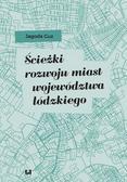 Guz Jagoda - Ścieżki rozwoju miast województwa łódzkiego