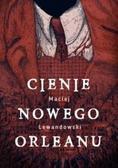 Maciej Lewandowski - Cienie Nowego Orleanu