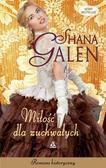 Galen Shana - Miłość dla zuchwałych