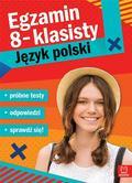 praca zbiorowa - Egzamin ósmoklasisty. J.polski - próbne testy