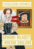 Terry Deary - Krwawi władcy i wredne królowe