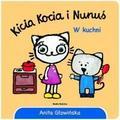 Anita Głowińska - Kicia Kocia i Nunuś. W kuchni