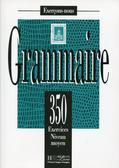 Grammaire 350 Exercices Poziom średniozaawansowany