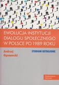 Ogonowski Andrzej - Ewolucja instytucji dialogu społecznego w Polsce po 1989 roku
