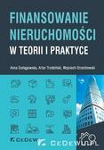 Anna Szelągowska, Artur A. Trzebiński, Wojciech O - Finansowanie nieruchomości w teorii i praktyce