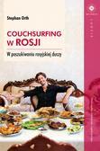 Orth Stephan - Couchsurfing w Rosji. W poszukiwaniu rosyjskiej duszy