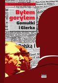 Sątowicz Stanisław - Byłem gorylem Gomułki i Gierka