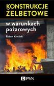 Kowalski Robert - Konstrukcje żelbetowe w warunkach pożarowych