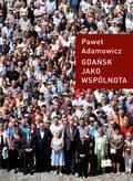 Paweł Adamowicz - Gdańsk jako wspólnota