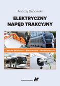 Dębowski Andrzej - Elektryczny napęd trakcyjny